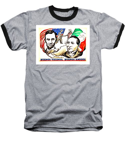 Buenos Vecinos Buenos Amigos 1944 Mexican American Friendship II Pablo O Higgins Baseball T-Shirt by Peter Gumaer Ogden Collection