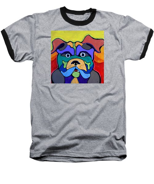 Bull Dog - Don't Give Me Your Lines , And Keep Your Hands To Yourself Baseball T-Shirt