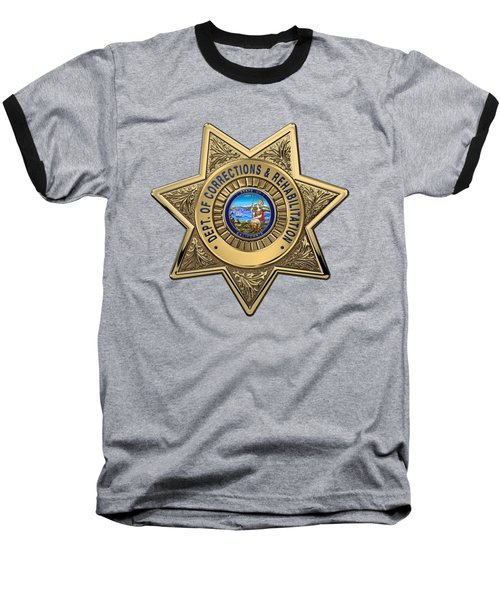 Baseball T-Shirt featuring the digital art California Department Of Corrections And Rehabilitation - C D C R  Officer Badge Over Blue Velvet by Serge Averbukh