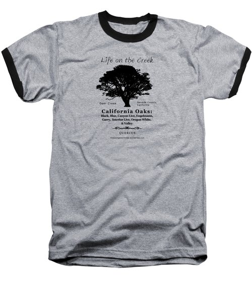California Oak Trees - Black Text Baseball T-Shirt