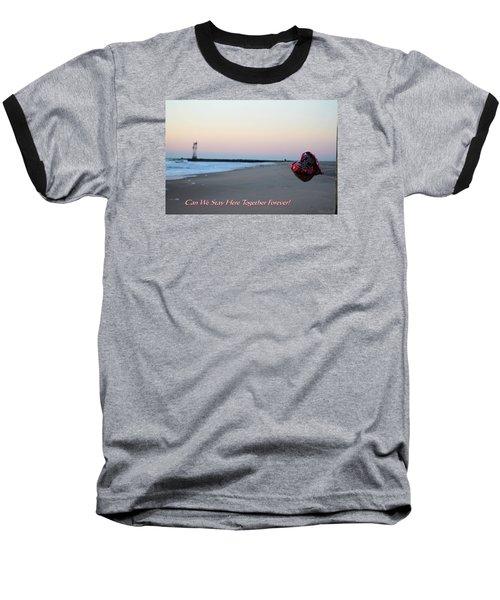 Can We Stay Here... Baseball T-Shirt by Robert Banach