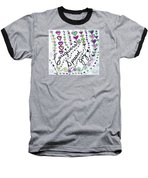 Caregivers Spread Joy Baseball T-Shirt by Carole Brecht