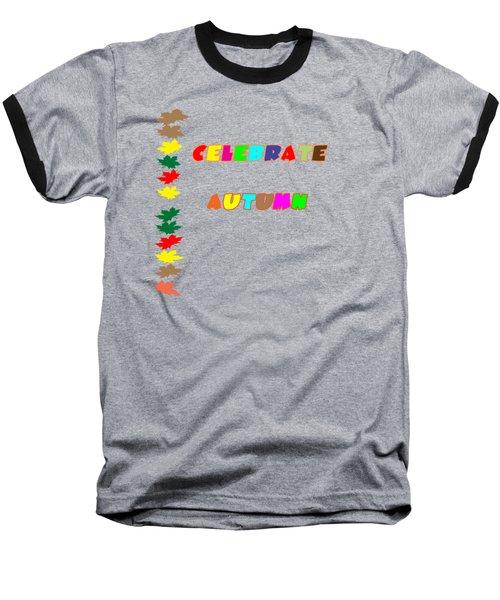 Celebrate Autumn Baseball T-Shirt