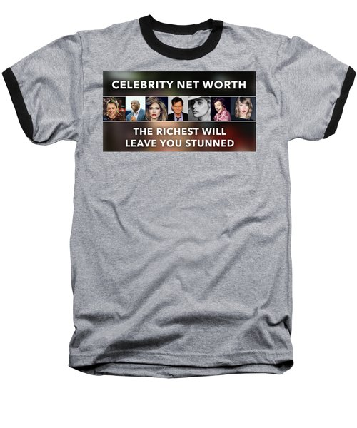 Celebrity Net Worth Totals That Will Blow Mind Baseball T-Shirt