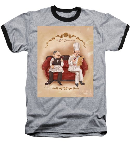 Chefs On A Break-a Little Conversation Baseball T-Shirt