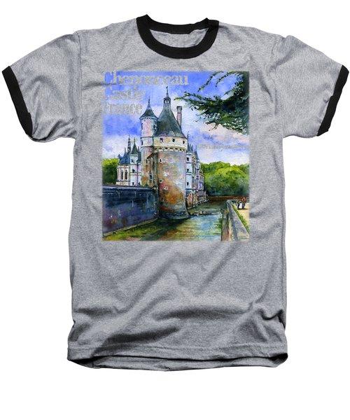 Chenonceau Castle Shirt Baseball T-Shirt