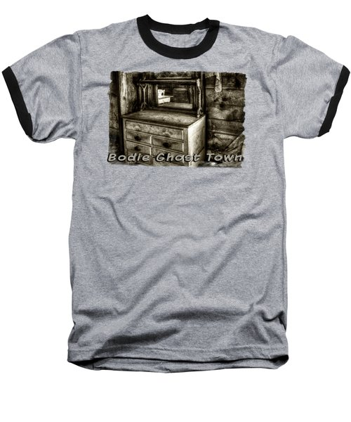 Chest With Mirror In Bodie Ghost Town Baseball T-Shirt
