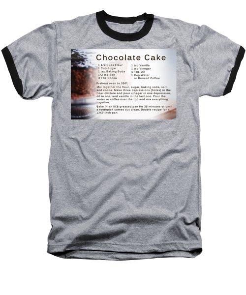 Chocolate Cake Recipe Baseball T-Shirt