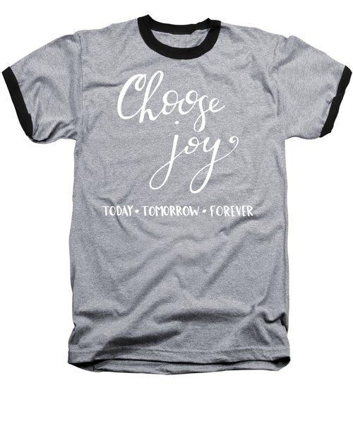 Choose Joy Baseball T-Shirt