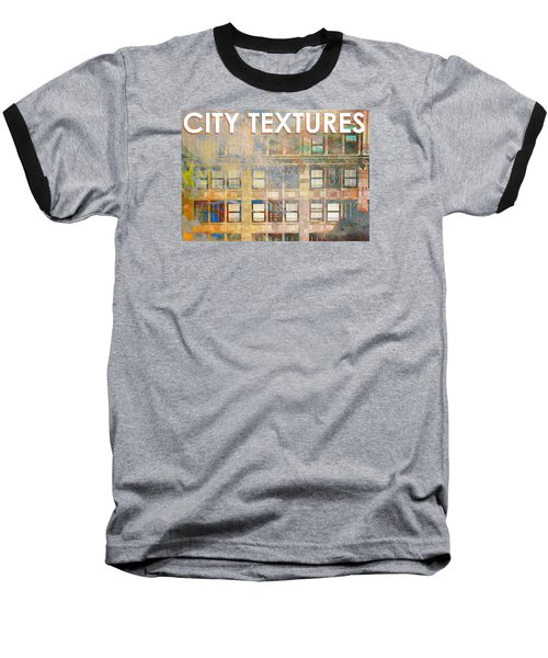 City Textures Windows Baseball T-Shirt by John Fish