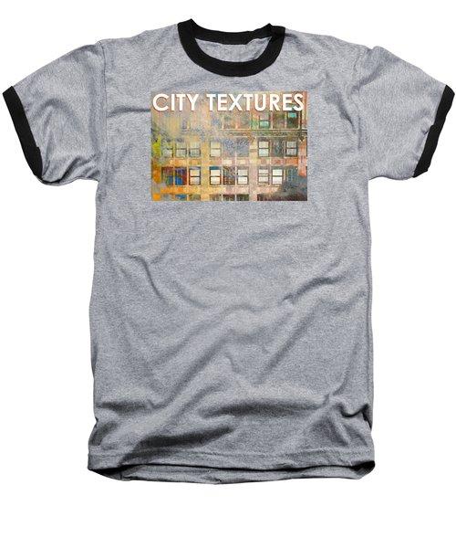 City Textures Windows Baseball T-Shirt