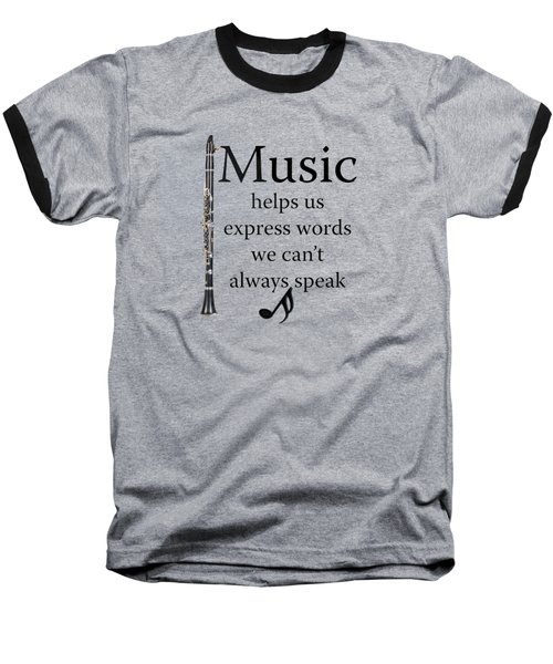 Clarinet Music Expresses Words Baseball T-Shirt by M K  Miller