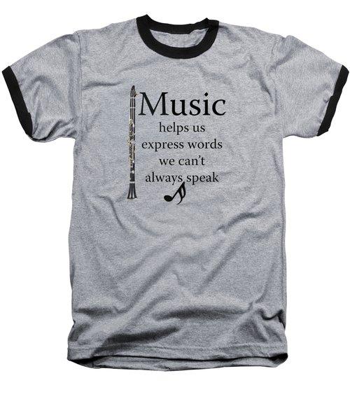 Clarinet Music Expresses Words Baseball T-Shirt