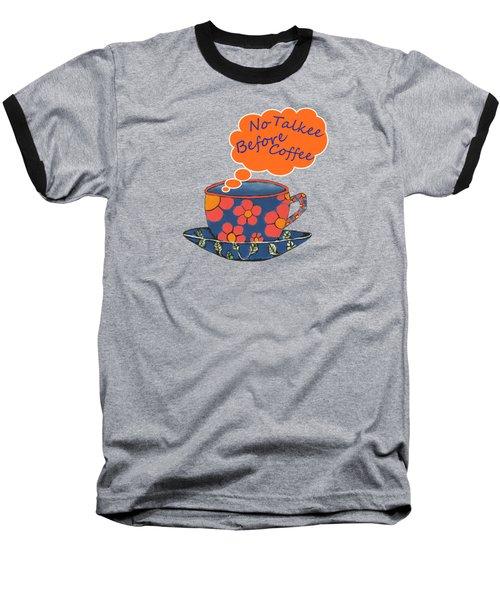 Coffee First Baseball T-Shirt by Kathleen Sartoris