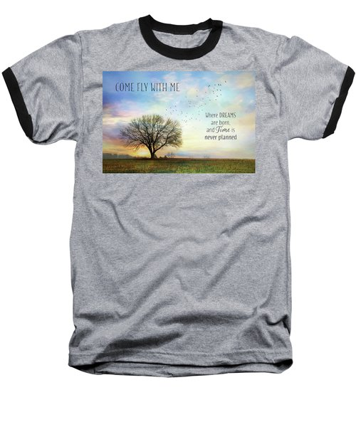 Baseball T-Shirt featuring the photograph Come Fly With Me by Lori Deiter