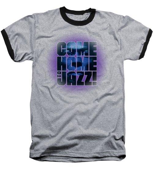 Come Home To Jazz Baseball T-Shirt