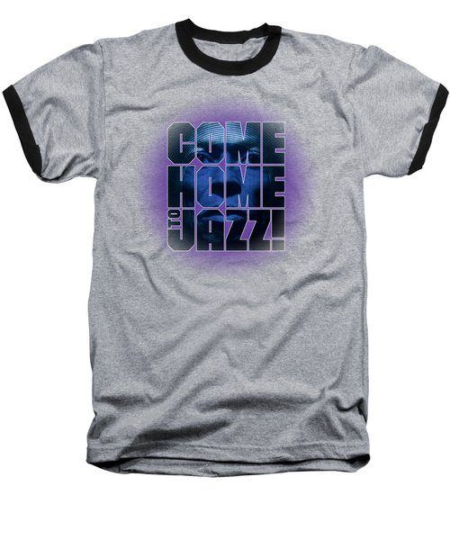 Come Home To Jazz Baseball T-Shirt