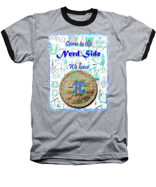 Come To The Nerd Side Baseball T-Shirt by Michele Avanti
