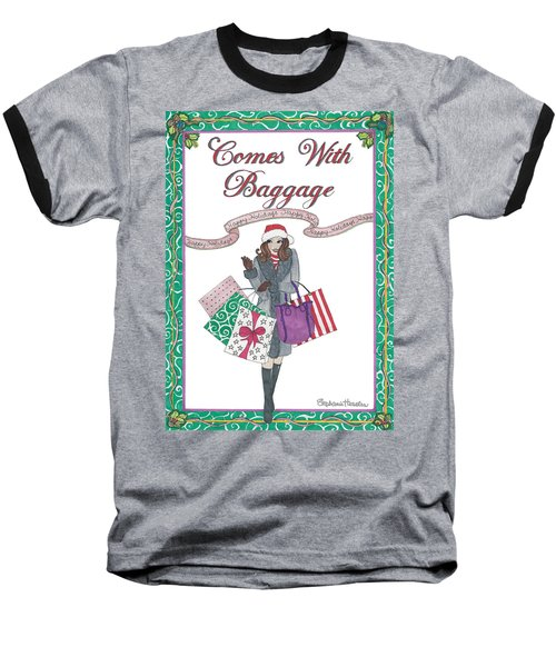 Comes With Baggage - Holiday Baseball T-Shirt