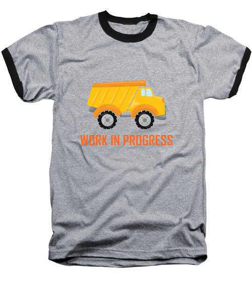 Construction Zone - Dump Truck Work In Progress Gifts - Grey Background Baseball T-Shirt
