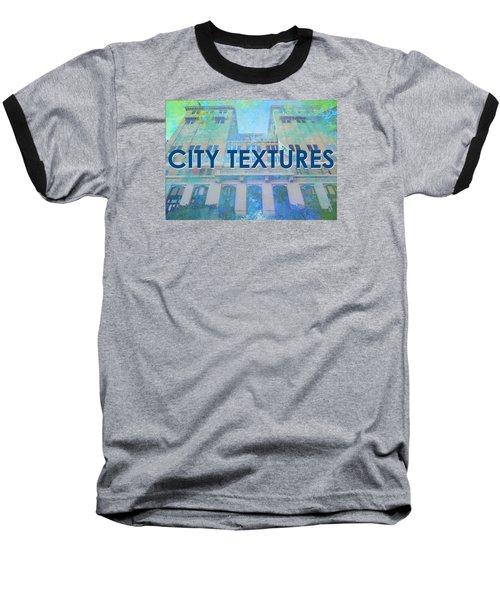 Cool City Textures Baseball T-Shirt by John Fish
