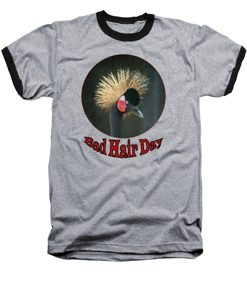 Crowned Crane - Bad Hair Day - Transparent Baseball T-Shirt