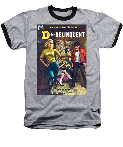 D For Delinquent Baseball T-Shirt by Rudy Nappi