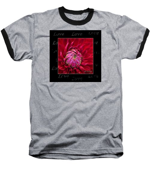 Dahlia Of Love Baseball T-Shirt