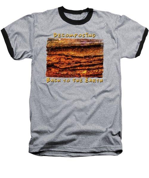 Decomposing Fallen Tree Trunk Detail Baseball T-Shirt