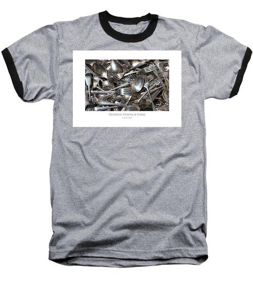 Deserted Spoons And Forkes Baseball T-Shirt
