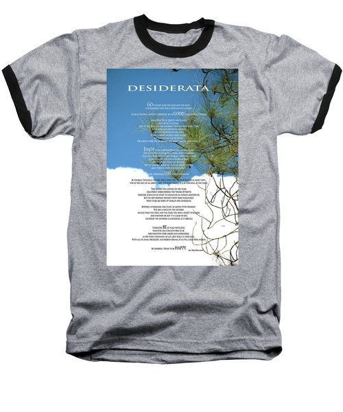 Desiderata Poem Over Sky With Clouds And Tree Branches Baseball T-Shirt by Claudia Ellis