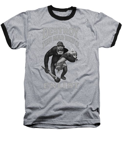 Destroy This Mad Brute - Enlist - Wwi Baseball T-Shirt