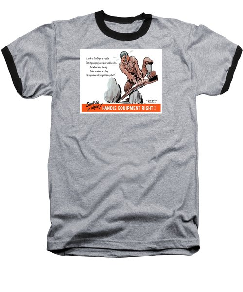 Don't Be A Dope - Handle Equipment Right Baseball T-Shirt