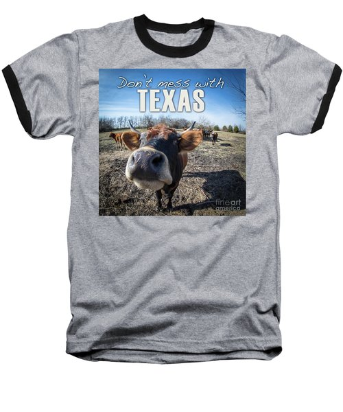 Don't Mess With Texas Baseball T-Shirt