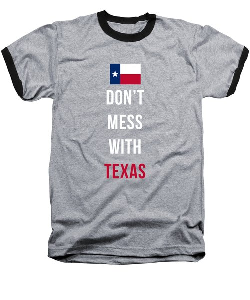 Don't Mess With Texas Tee Black Baseball T-Shirt