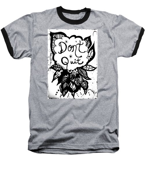 Don't Quit Baseball T-Shirt