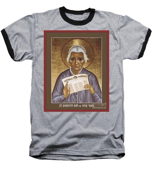 Dorothy Day Of New York - Rldrd Baseball T-Shirt