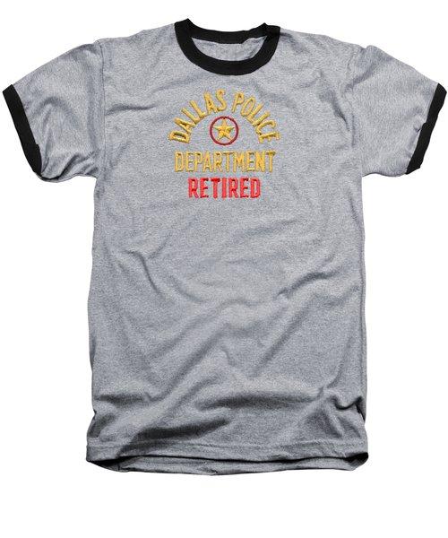 Dpd Shoulder Patch - Retired T-shirt Baseball T-Shirt by Robert J Sadler