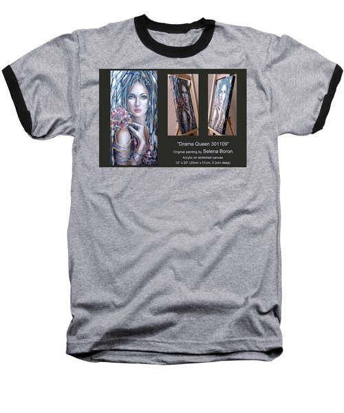 Baseball T-Shirt featuring the painting Drama Queen 301109 by Selena Boron
