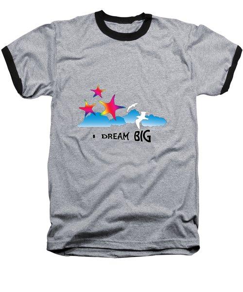 Dream Big Baseball T-Shirt