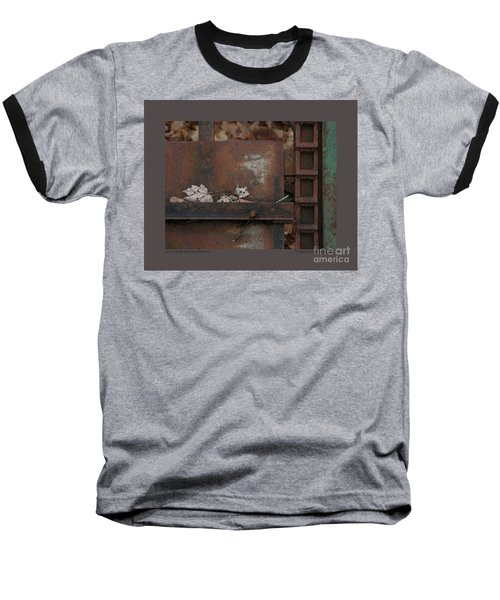 Baseball T-Shirt featuring the photograph Dry Leaves And Old Steel-iv by Patricia Overmoyer