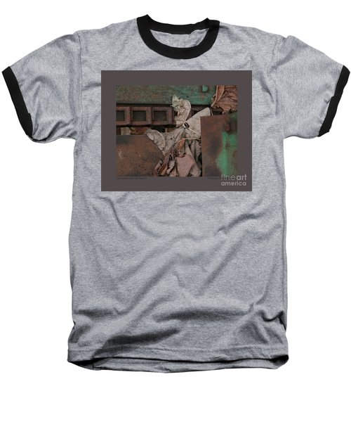 Baseball T-Shirt featuring the photograph Dry Leaves And Old Steel-v by Patricia Overmoyer