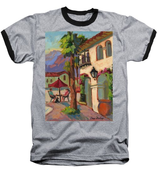 Early Morning Coffee At Old Town La Quinta Baseball T-Shirt by Diane McClary
