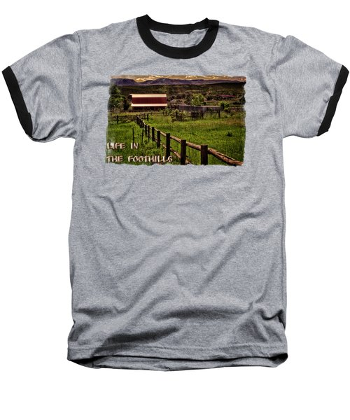 Early Morning Pastures In The Foothills Baseball T-Shirt