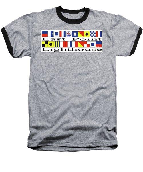 East Point Lighthouse Nautical Flags Baseball T-Shirt