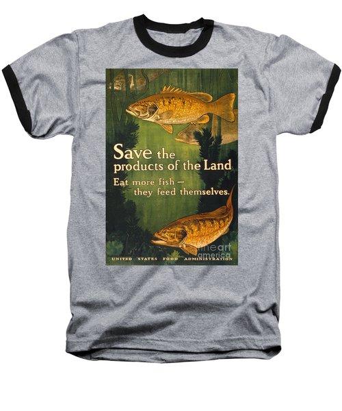 Eat More Fish Vintage World War I Poster Baseball T-Shirt by John Stephens
