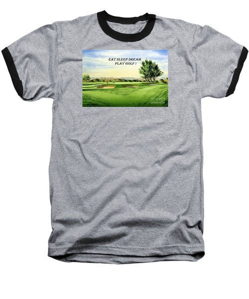 Baseball T-Shirt featuring the painting Eat Sleep Dream Play Golf - Carnoustie Golf Course by Bill Holkham