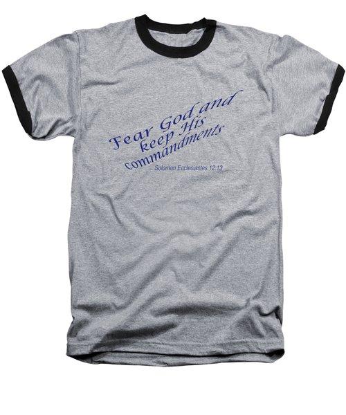 Ecclesiastes 12-13 Fear God Baseball T-Shirt