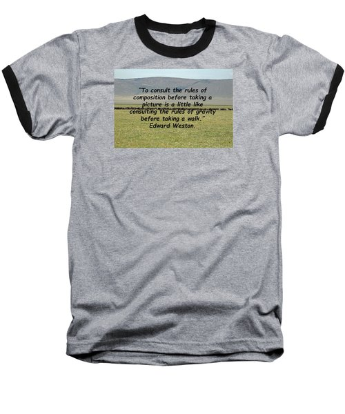 Edward Weston Quote Baseball T-Shirt