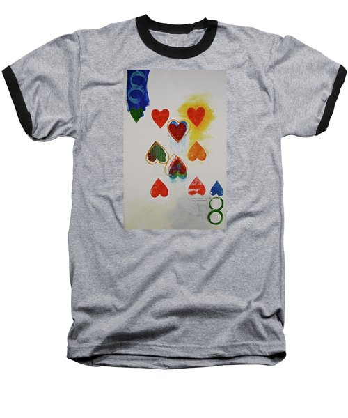 Eight Of Hearts 9-52  2nd Series  Baseball T-Shirt by Cliff Spohn